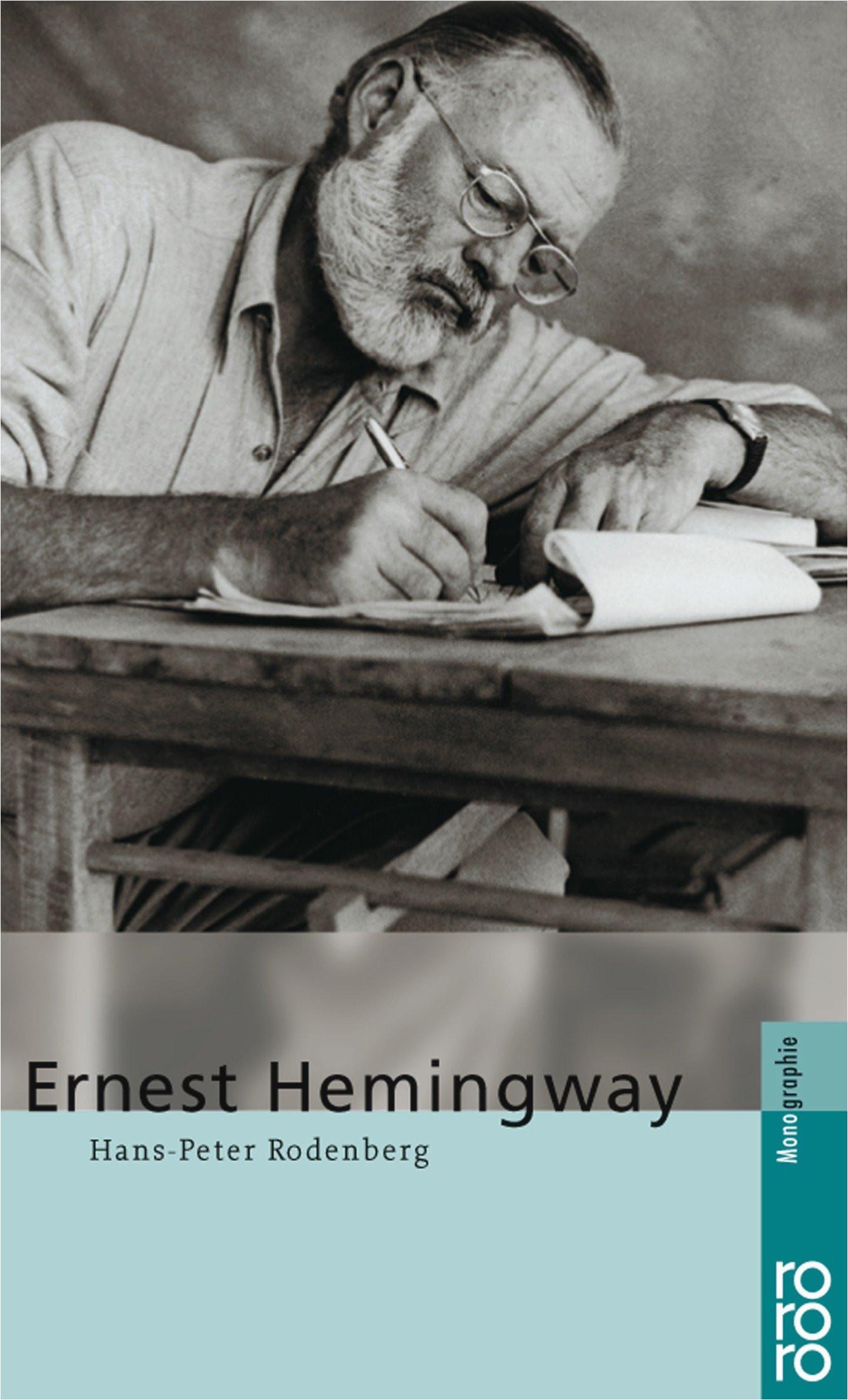 Ernest Hemingway Lebenslauf Deutsch Ernest Hemingway Amazon Rodenberg Hans Peter Bücher
