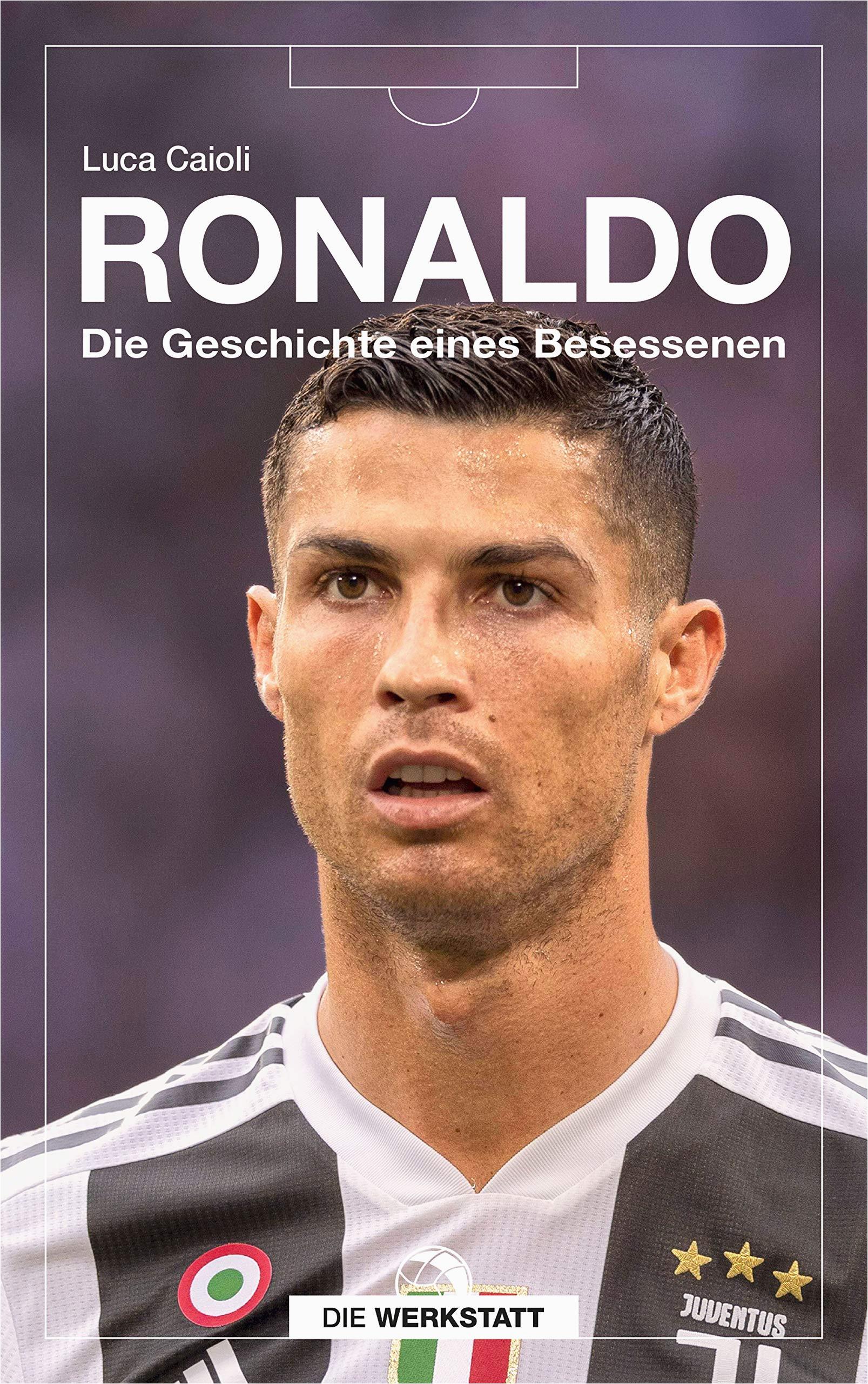 Cristiano Ronaldo Lebenslauf Deutsch Ronaldo Die Geschichte Eines Besessenen Amazon Caioli