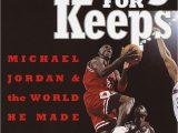 Michael Jordan Lebenslauf Englisch Playing for Keeps Michael Jordan and the World He Made