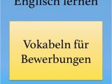 Vokabeln Lebenslauf Englisch Bewerbung Auf Englisch Vokabeln Redewendungen Mit
